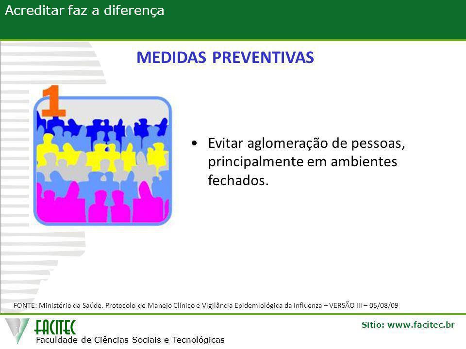 MEDIDAS PREVENTIVAS Evitar aglomeração de pessoas, principalmente em ambientes fechados.