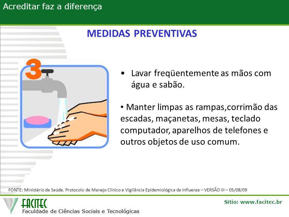 MEDIDAS PREVENTIVAS Lavar freqüentemente as mãos com água e sabão.