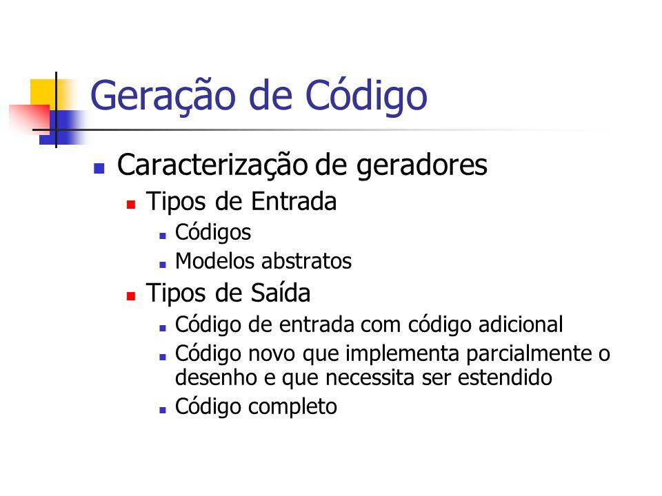 Geração de Código Caracterização de geradores Tipos de Entrada