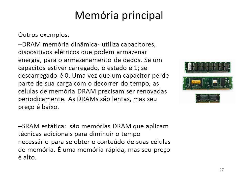 Memória principal Outros exemplos: