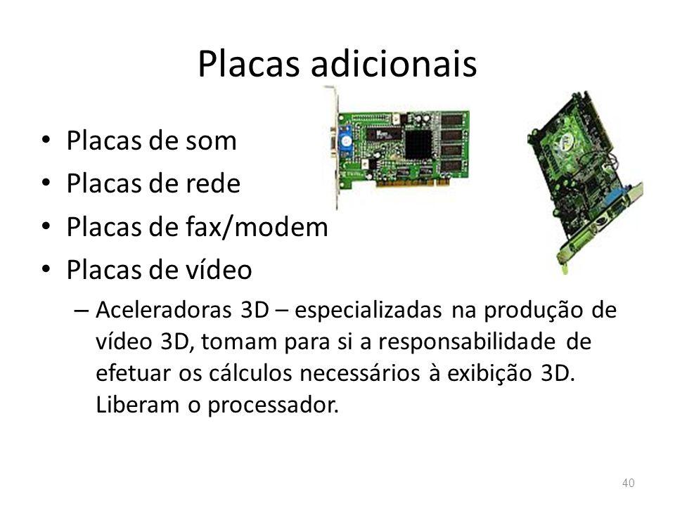 Placas adicionais Placas de som Placas de rede Placas de fax/modem