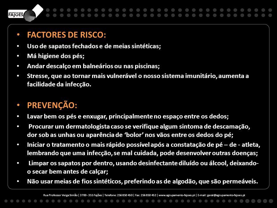 FACTORES DE RISCO: PREVENÇÃO: