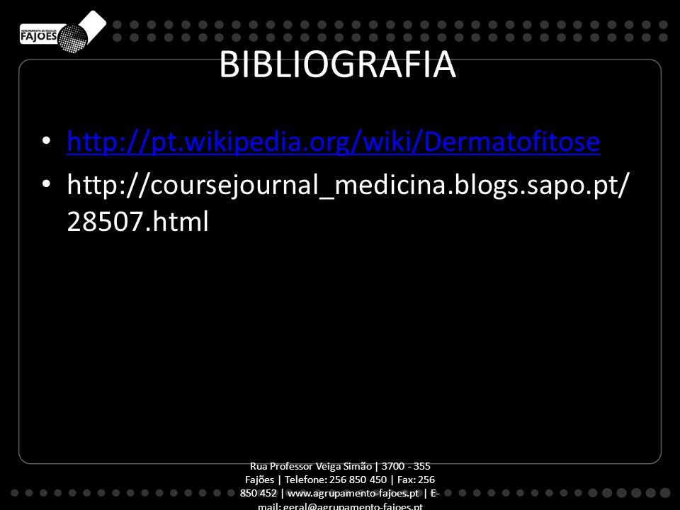 BIBLIOGRAFIA http://pt.wikipedia.org/wiki/Dermatofitose