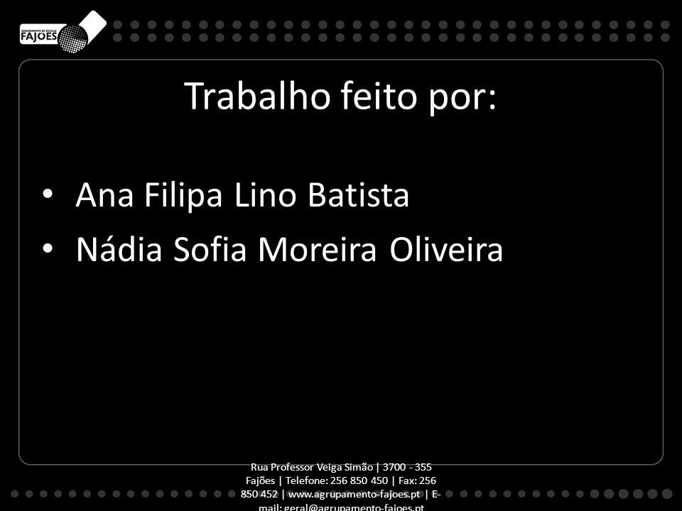 Trabalho feito por: Ana Filipa Lino Batista