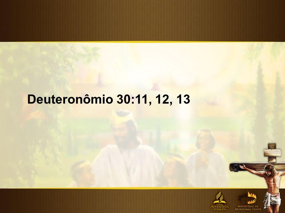 Deuteronômio 30:11, 12, 13