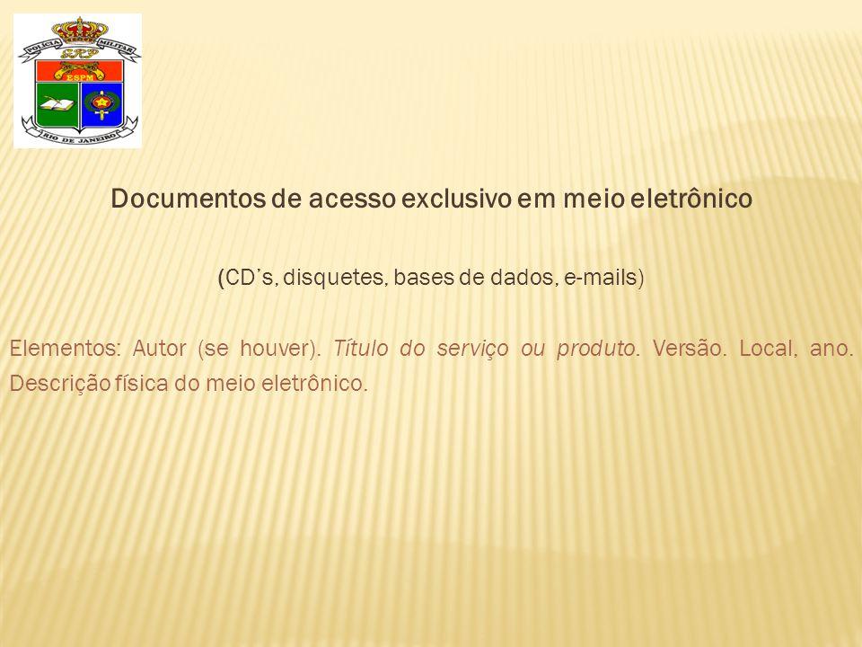 Documentos de acesso exclusivo em meio eletrônico