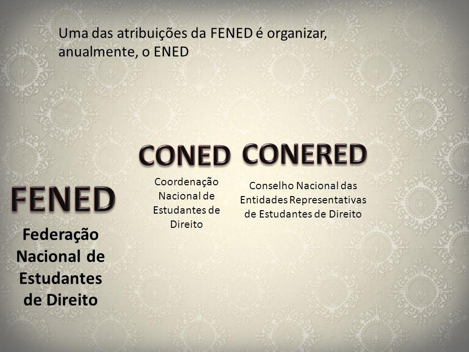 FENED CONERED CONED Federação Nacional de Estudantes de Direito