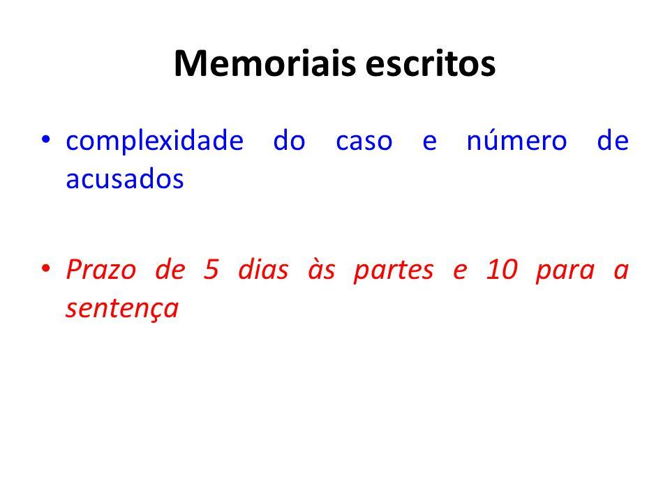 Memoriais escritos complexidade do caso e número de acusados