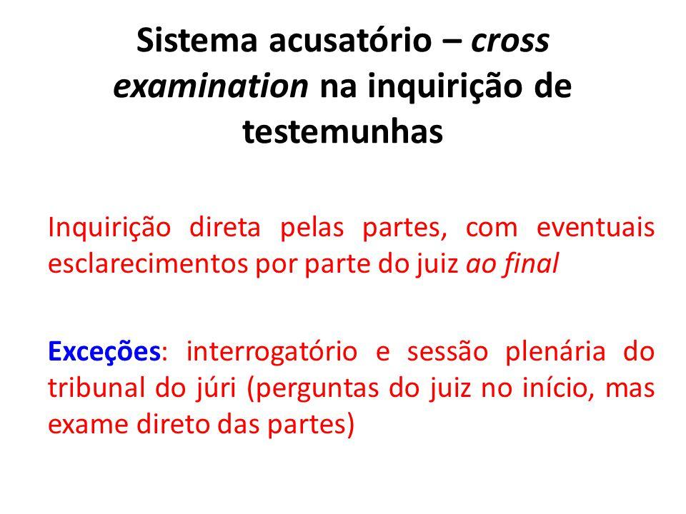 Sistema acusatório – cross examination na inquirição de testemunhas
