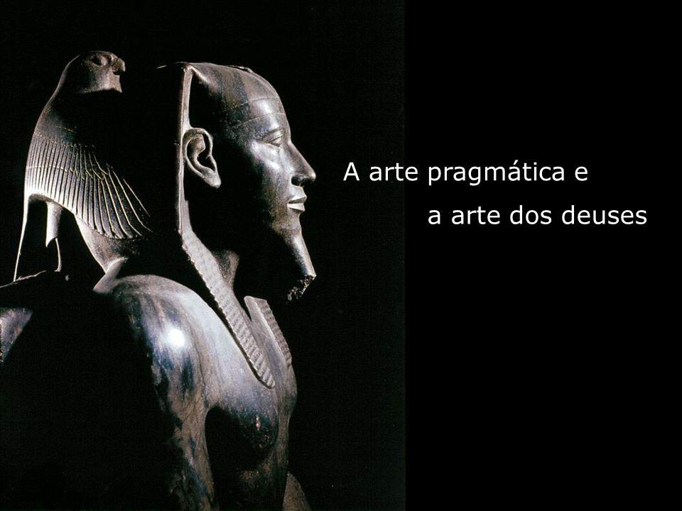 A arte pragmática e a arte dos deuses