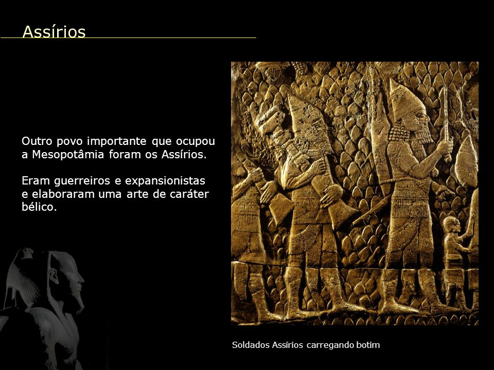 Assírios Outro povo importante que ocupou