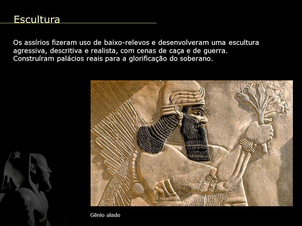 Escultura Os assírios fizeram uso de baixo-relevos e desenvolveram uma escultura agressiva, descritiva e realista, com cenas de caça e de guerra.