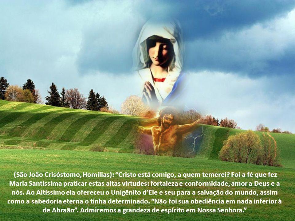 (São João Crisóstomo, Homilias): Cristo está comigo, a quem temerei