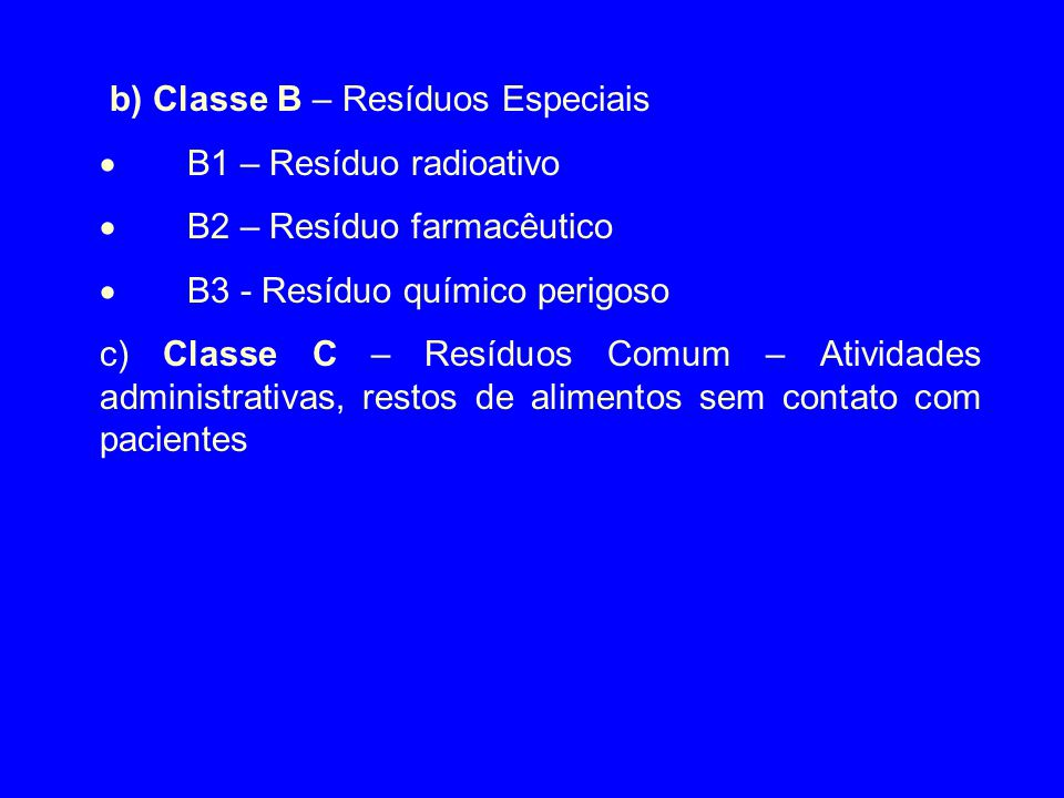 b) Classe B – Resíduos Especiais