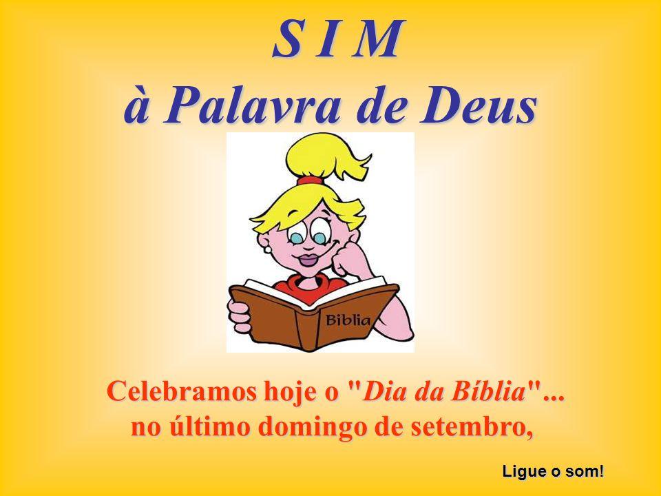 Celebramos hoje o Dia da Bíblia ... no último domingo de setembro,