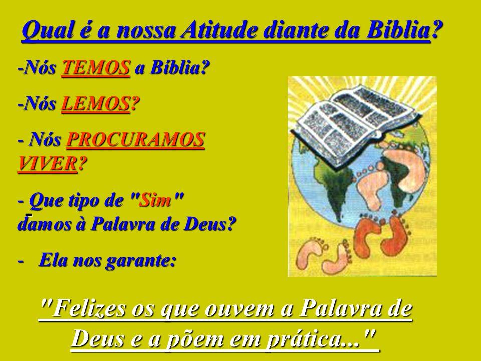 Felizes os que ouvem a Palavra de Deus e a põem em prática...