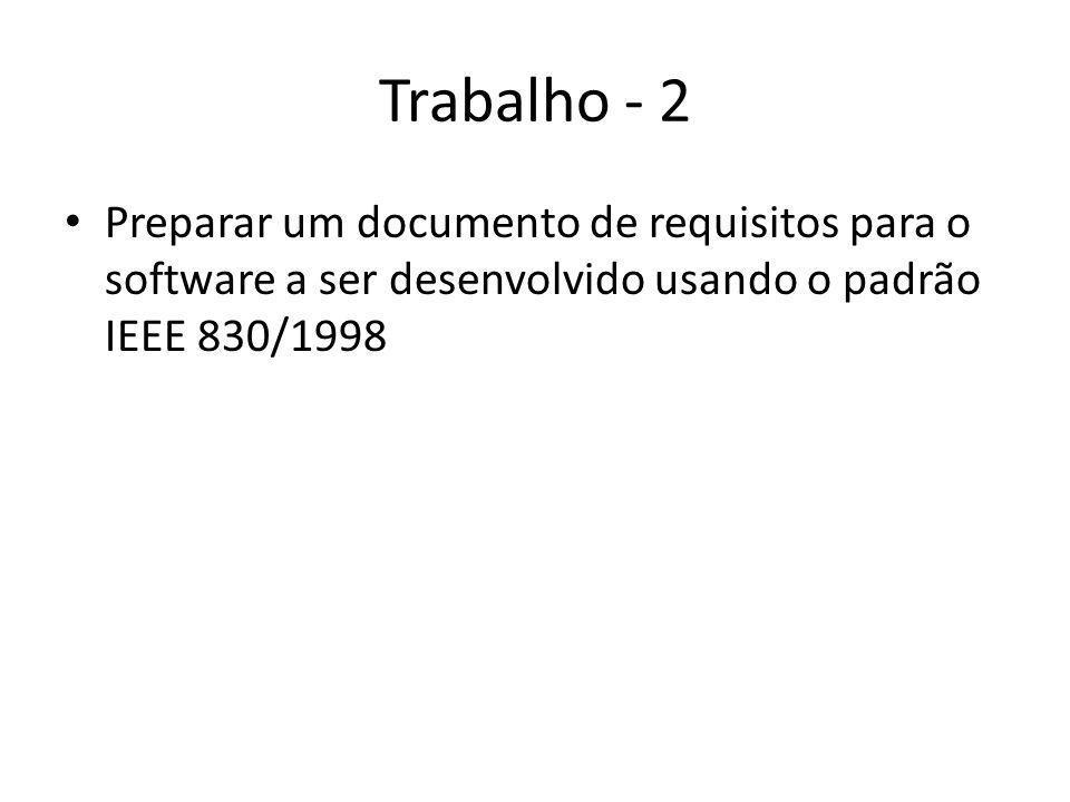 Trabalho - 2 Preparar um documento de requisitos para o software a ser desenvolvido usando o padrão IEEE 830/1998.