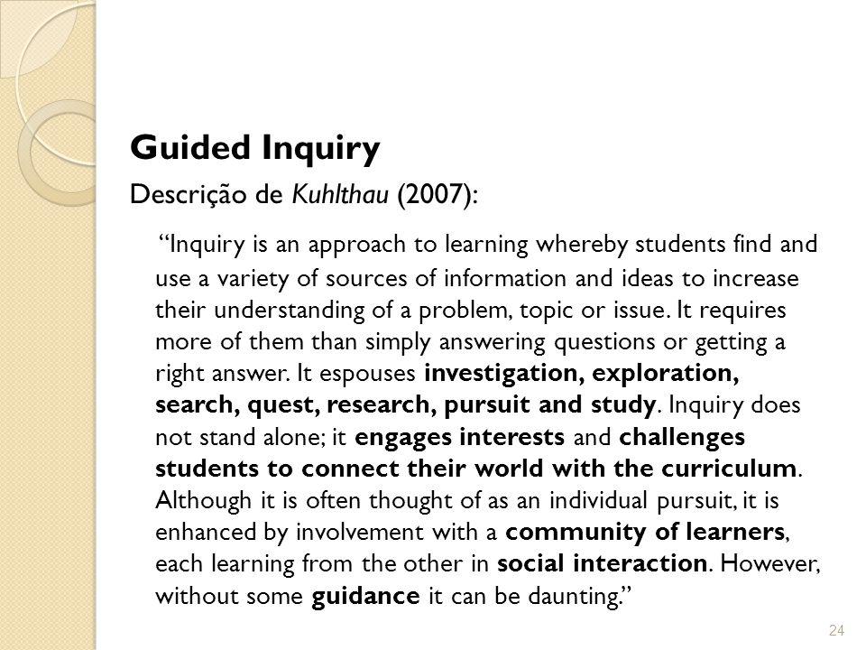 Guided Inquiry Descrição de Kuhlthau (2007):