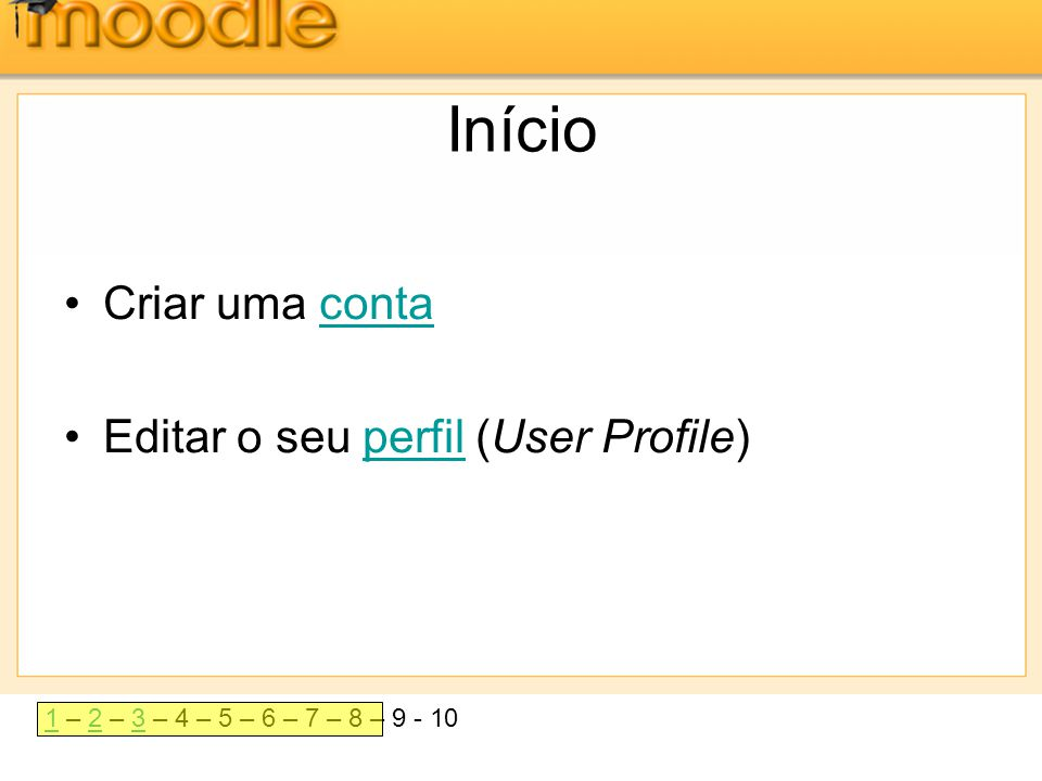 Início Criar uma conta Editar o seu perfil (User Profile)