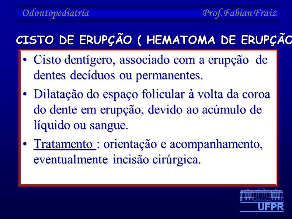 CISTO DE ERUPÇÃO ( HEMATOMA DE ERUPÇÃO)