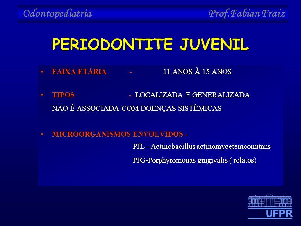 PERIODONTITE JUVENIL FAIXA ETÁRIA - 11 ANOS À 15 ANOS