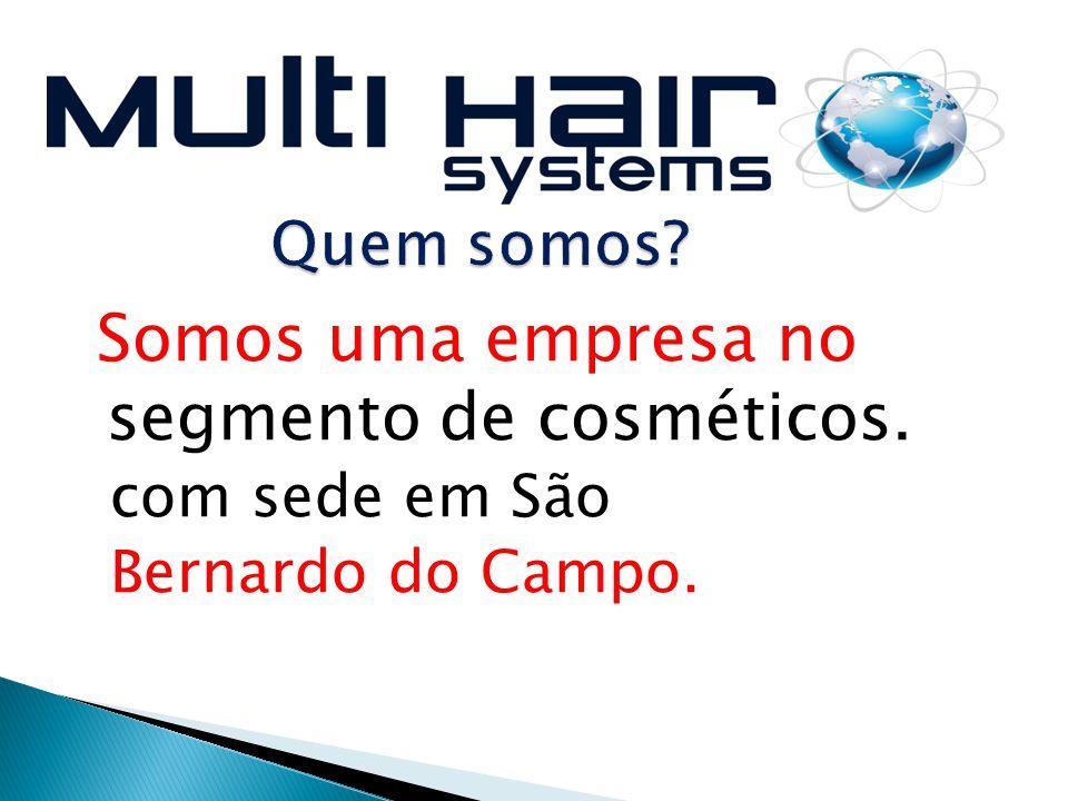 Somos uma empresa no segmento de cosméticos.