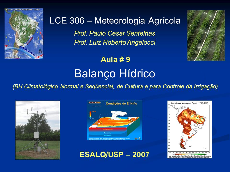Balanço Hídrico LCE 306 – Meteorologia Agrícola Aula # 9