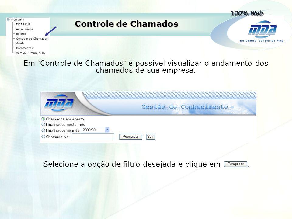 100% Web Controle de Chamados. Em Controle de Chamados é possível visualizar o andamento dos chamados de sua empresa.