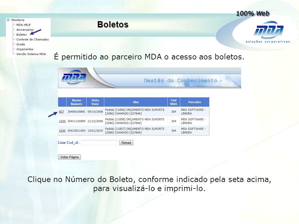 É permitido ao parceiro MDA o acesso aos boletos.