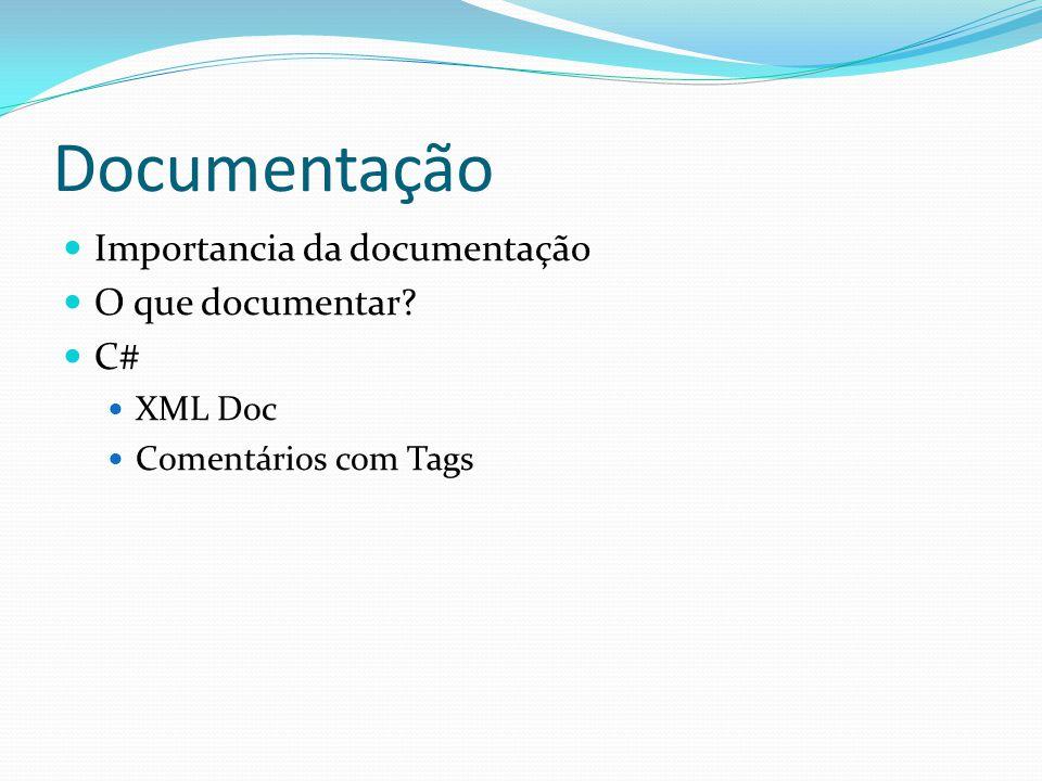Documentação Importancia da documentação O que documentar C# XML Doc