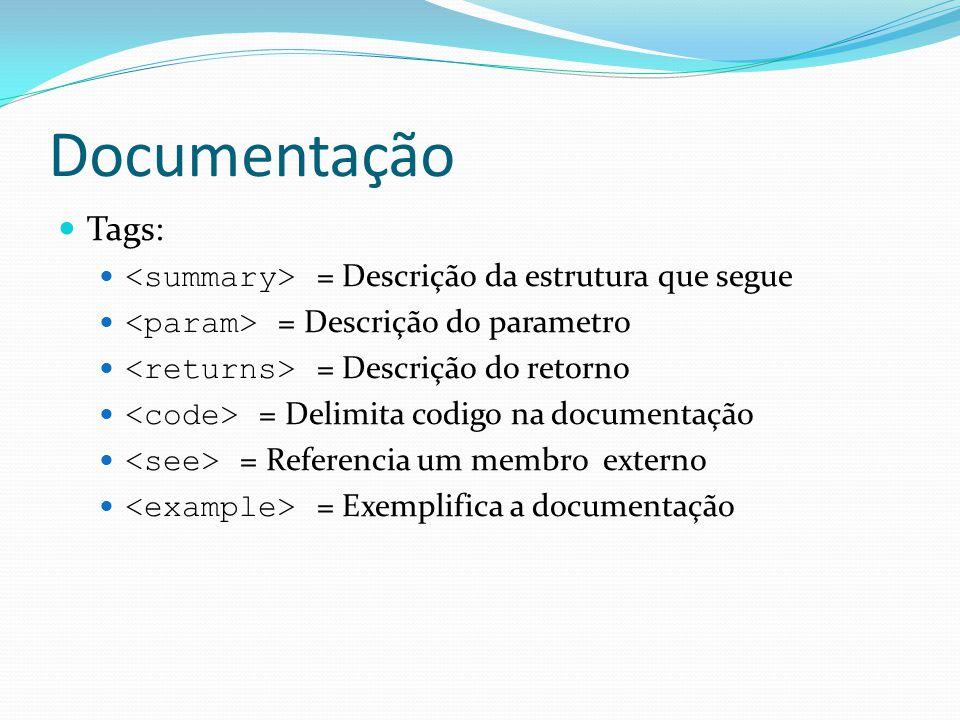 Documentação Tags: <summary> = Descrição da estrutura que segue