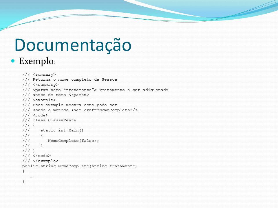 Documentação Exemplo: /// <summary>