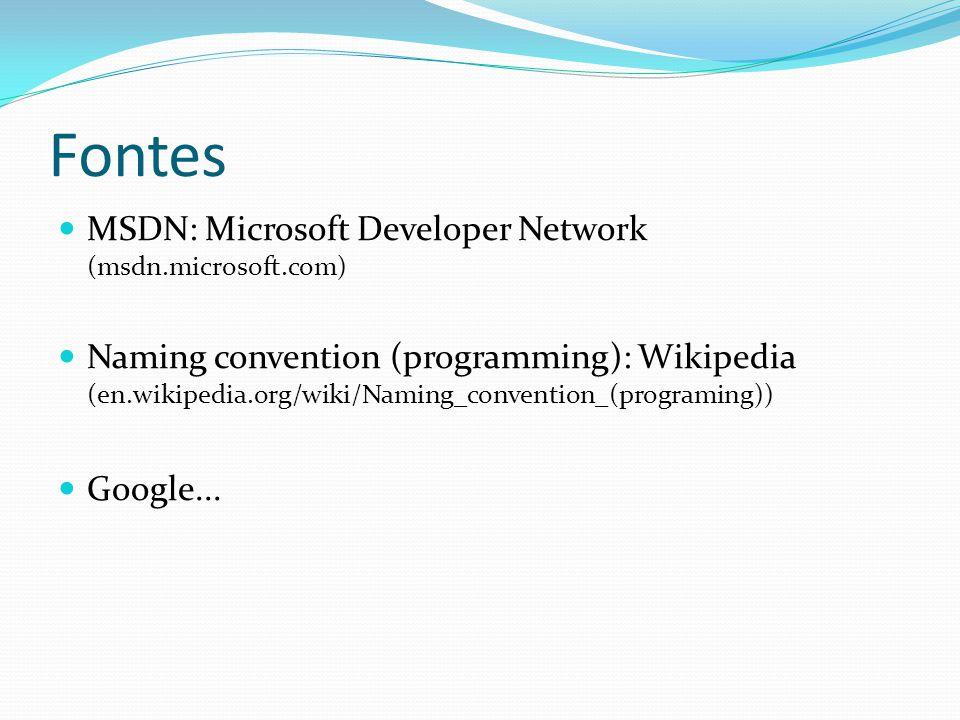 Fontes MSDN: Microsoft Developer Network (msdn.microsoft.com)