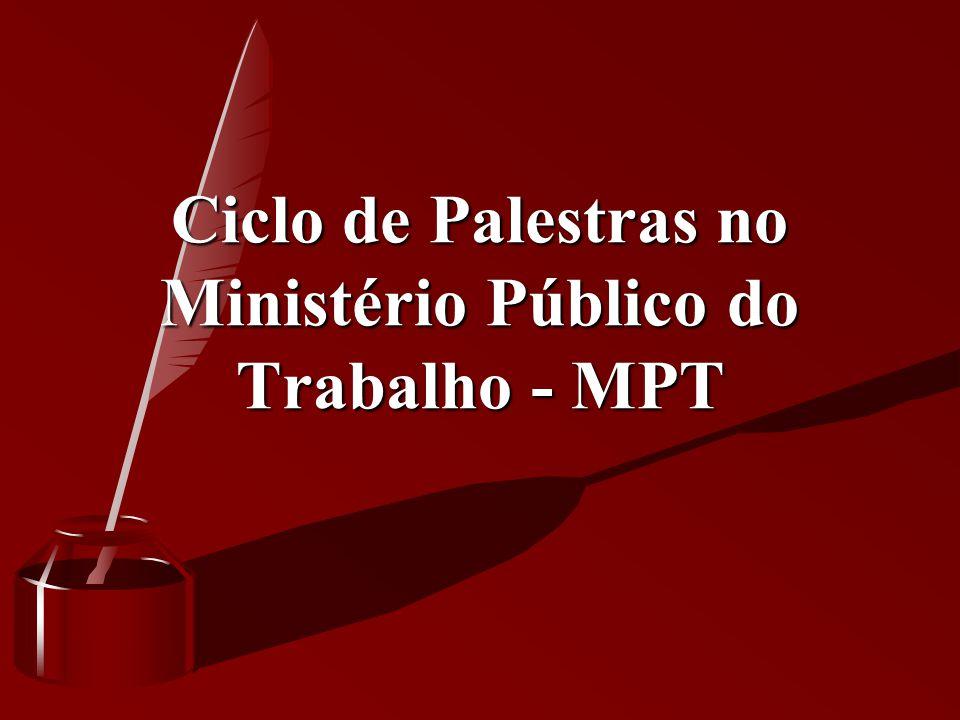 Ciclo de Palestras no Ministério Público do Trabalho - MPT