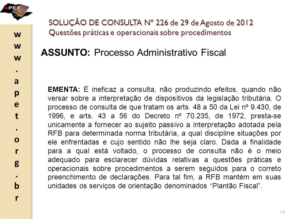 ASSUNTO: Processo Administrativo Fiscal