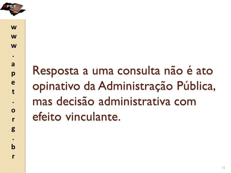Resposta a uma consulta não é ato opinativo da Administração Pública, mas decisão administrativa com efeito vinculante.
