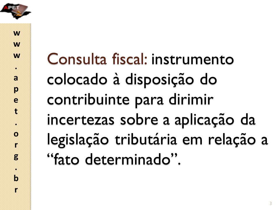 Consulta fiscal: instrumento colocado à disposição do contribuinte para dirimir incertezas sobre a aplicação da legislação tributária em relação a fato determinado .