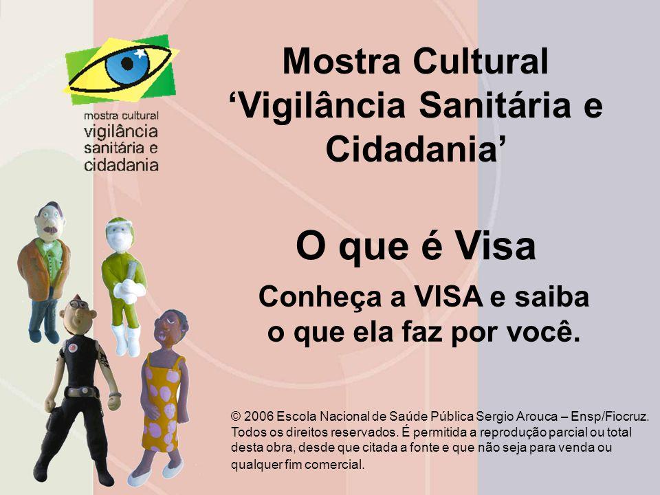 O que é Visa Mostra Cultural 'Vigilância Sanitária e Cidadania'