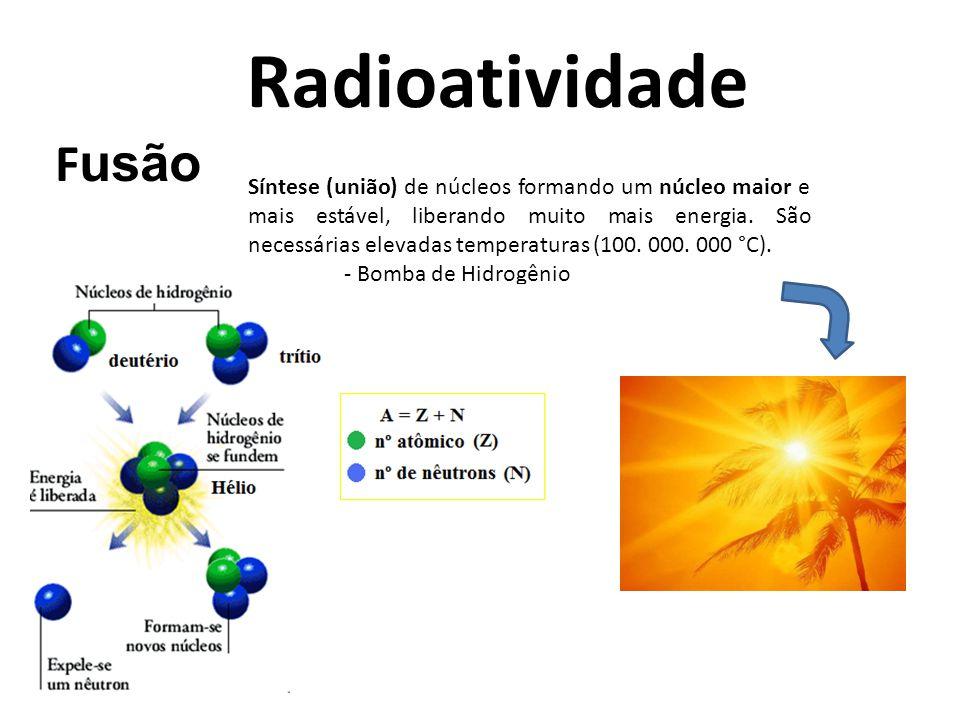 Radioatividade Fusão.