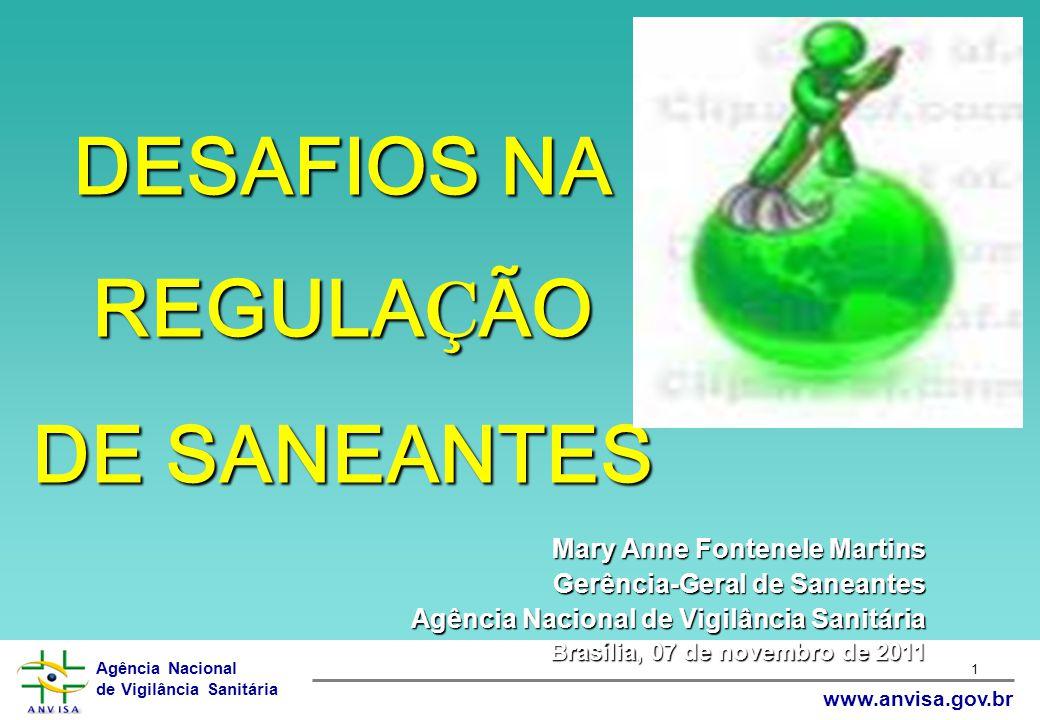 DESAFIOS NA REGULAÇÃO DE SANEANTES Mary Anne Fontenele Martins