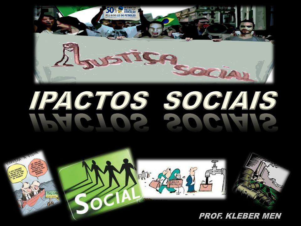 IPACTOS SOCIAIS PROF. KLEBER MEN