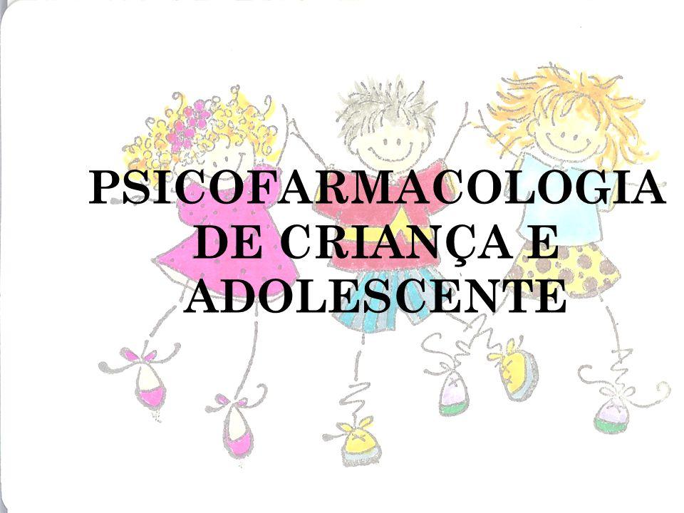 PSICOFARMACOLOGIA DE CRIANÇA E ADOLESCENTE