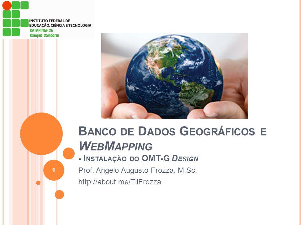 Banco de Dados Geográficos e WebMapping - Instalação do OMT-G Design