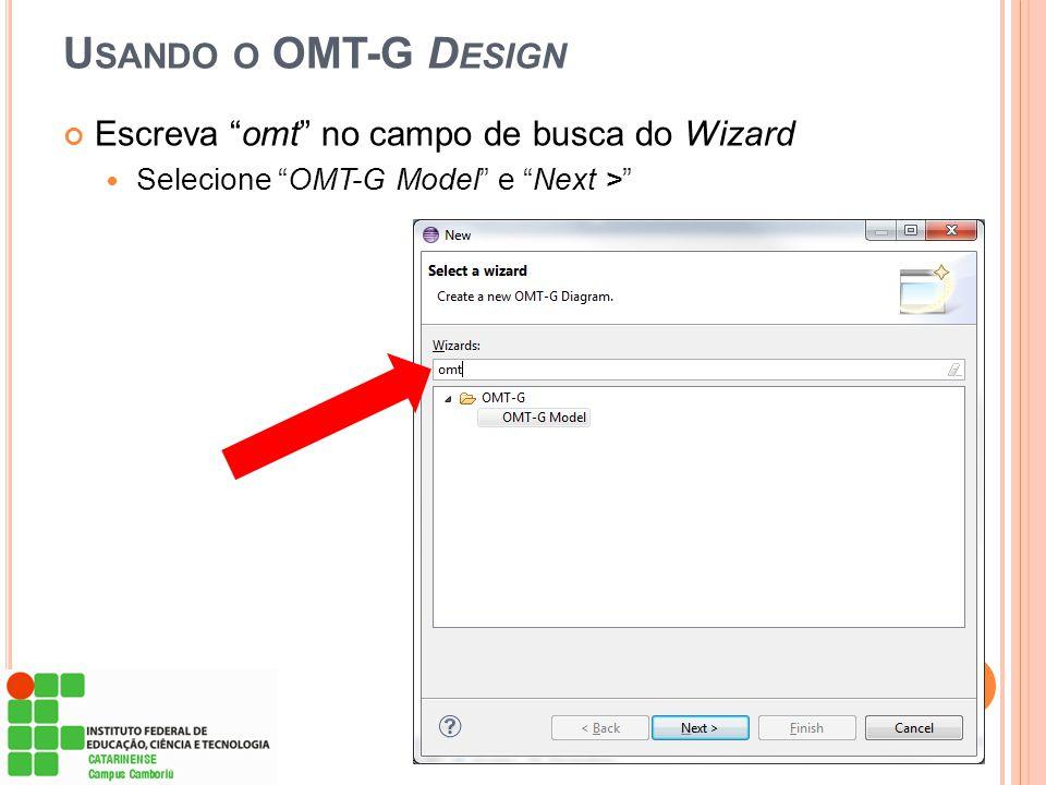 Usando o OMT-G Design Escreva omt no campo de busca do Wizard