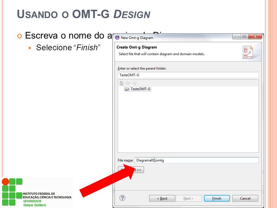 Usando o OMT-G Design Escreva o nome do arquivo do Diagrama