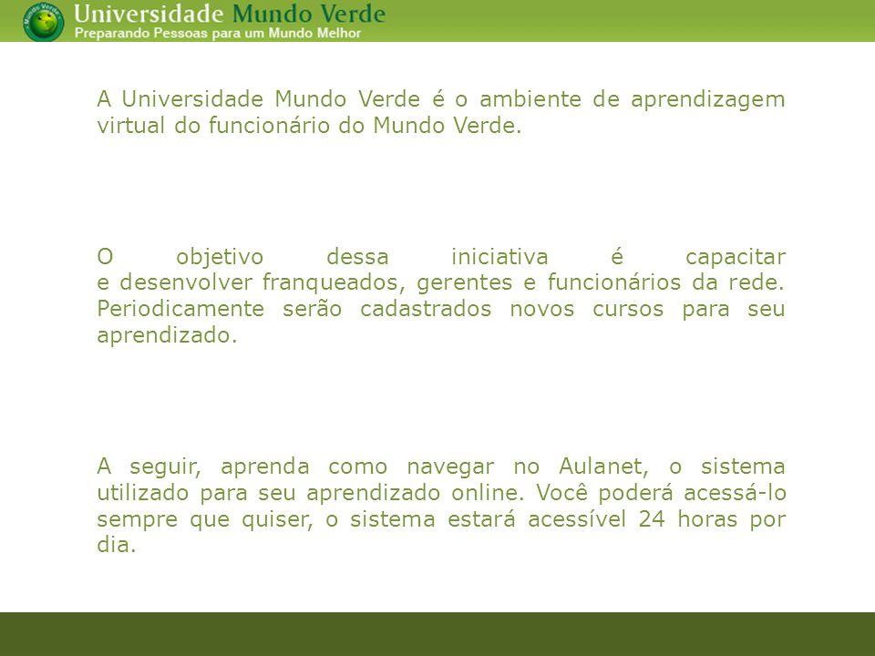 A Universidade Mundo Verde é o ambiente de aprendizagem virtual do funcionário do Mundo Verde.