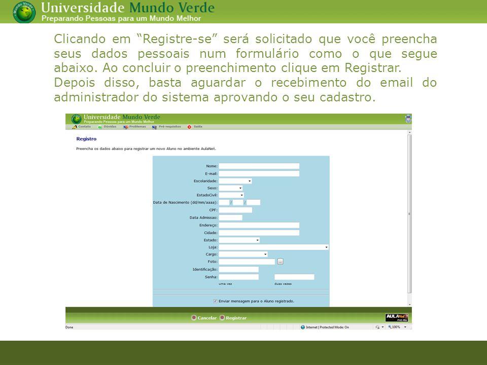 Clicando em Registre-se será solicitado que você preencha seus dados pessoais num formulário como o que segue abaixo. Ao concluir o preenchimento clique em Registrar.