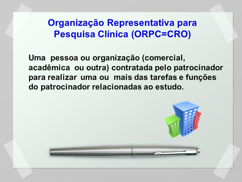 Organização Representativa para Pesquisa Clínica (ORPC=CRO)