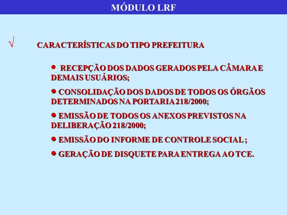MÓDULO LRF CARACTERÍSTICAS DO TIPO PREFEITURA