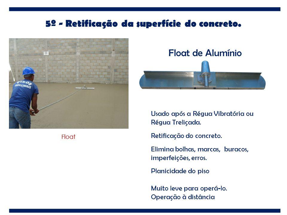 5º - Retificação da superfície do concreto.